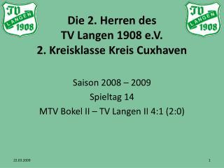 Die 2. Herren des  TV Langen 1908 e.V. 2. Kreisklasse Kreis Cuxhaven