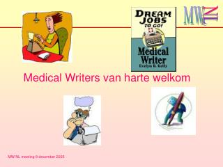 Medical Writers van harte welkom