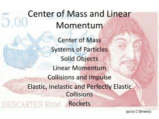 Center of Mass and Linear Momentum