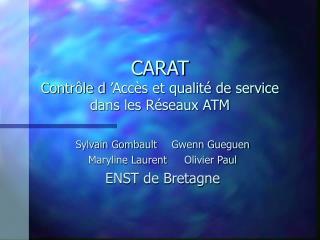 CARAT Contrôle d'Accès et qualité de service dans les Réseaux ATM