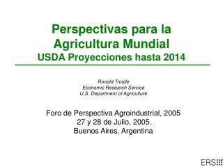 Perspectivas para la  Agricultura Mundial USDA Proyecciones hasta 2014