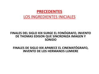 PRECEDENTES LOS INGREDIENTES INICIALES