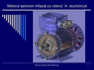 Motorul asincron trifazat cu rotorul  in  scurtcircuit