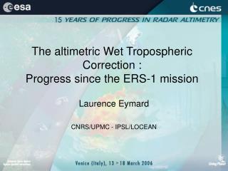 The altimetric Wet Tropospheric Correction : Progress since the ERS-1 mission