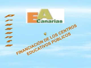 FINANCIACIÓN DE LOS CENTROS  EDUCATIVOS PÚBLICOS