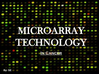 MICROARRAY TECHNOLOGY In Cancer