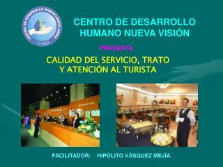 CALIDAD DEL SERVICIO, TRATO Y ATENCIÓN AL TURISTA