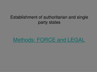 Establishment of authoritarian and single party states