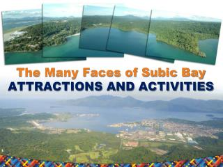 The Many Faces of Subic Bay ATTRACTIONS AND ACTIVITIES