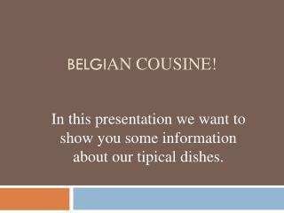 Belgi an cousine !
