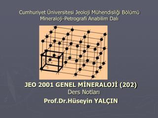 Cumhuriyet  niversitesi Jeoloji M hendisligi B l m  Mineraloji-Petrografi Anabilim Dali