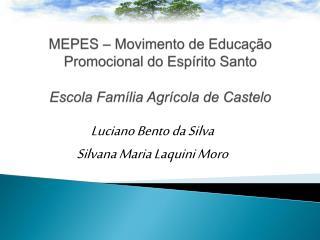 MEPES – Movimento de Educação Promocional do Espírito Santo  Escola Família Agrícola de Castelo