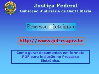 Justiça Federal Subseção Judiciária de Santa Maria