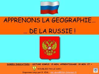 APPRENONS LA GEOGRAPHIE… … DE LA RUSSIE !