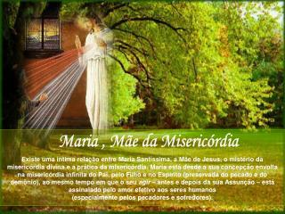 Maria , Mãe da Misericórdia