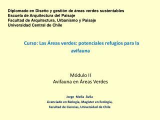 Curso: Las Áreas verdes: potenciales refugios para la avifauna  Módulo II Avifauna en Áreas Verdes
