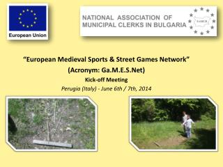 """European Medieval Sports & Street Games Network"" (Acronym: Ga.M.E.S.Net) Kick-off Meeting"
