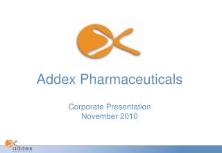 Addex Pharmaceuticals Corporate Presentation November 2010