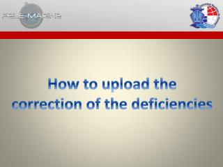 How to upload the  correction of the deficiencies