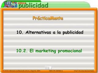 10. Alternativas a la p ublicidad
