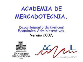 ACADEMIA DE MERCADOTECNIA .