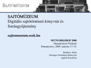 SAJTÓMÚZEUM  Digitális sajtótörténeti könyvtár és forrásgyűjtemény sajtomuzeum.oszk.hu