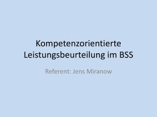 Kompetenzorientierte Leistungsbeurteilung im BSS