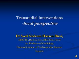 Transradial interventions -local perspective