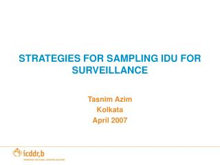 STRATEGIES FOR SAMPLING IDU FOR SURVEILLANCE
