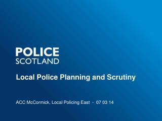 Local Police Planning and Scrutiny