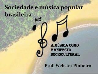 Sociedade e música popular brasileira
