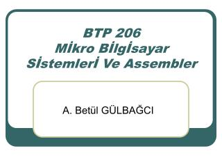 BTP 206  MIkro BIlgIsayar SIstemlerI Ve Assembler