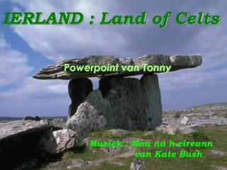 IERLAND : Land of Celts