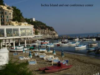 Ischia Island and our conference center