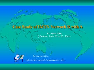 Case Study of IMTN Network B with A