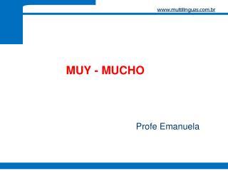 MUY - MUCHO