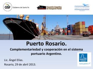 Puerto Rosario. Complementariedad y cooperación en el sistema portuario Argentino.
