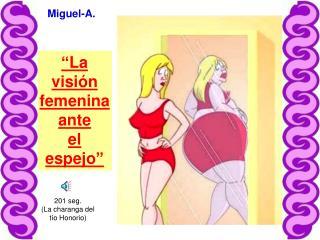 """""""La visión femenina ante el espejo"""""""
