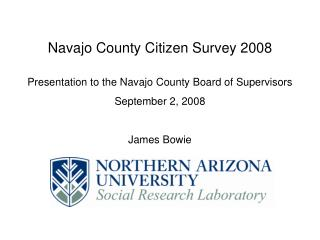 Navajo County Citizen Survey 2008 Presentation to the Navajo County Board of Supervisors