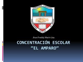 """Concentración escolar  """"El Amparo"""""""