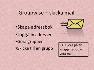Groupwise – skicka mail