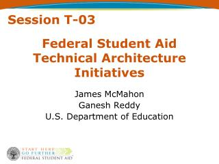 Federal Student Aid Technical Architecture Initiatives