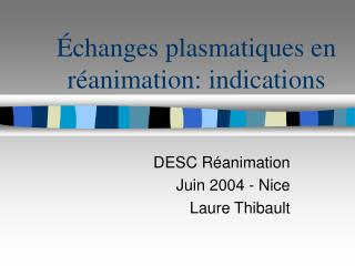 changes plasmatiques en r animation: indications