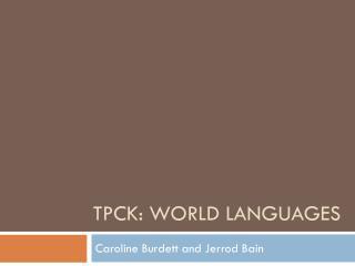 TPCK: world languages