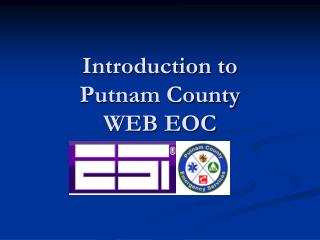 Introduction to  Putnam County  WEB EOC
