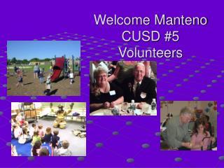 Welcome Manteno  CUSD #5  Volunteers