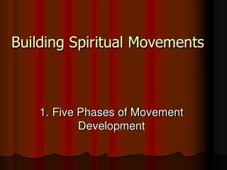 Building Spiritual Movements