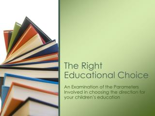 The Right Educational Choice