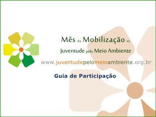 Mês da Mobilização da  Juventude  pelo  Meio Ambiente