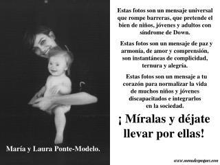 María y Laura Ponte-Modelo.